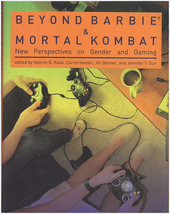 Book Cover. Beyond Barbie and Mortal Kombat: New Perspectives on Gender and Gaming.