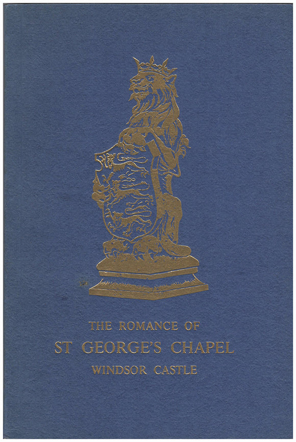 Book Cover. The Romance of St George's Chapel, Windsor Castle.