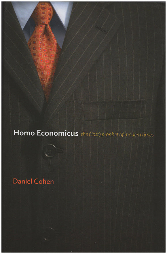 Book Cover. Homo Economicus: The (Lost) Prophet of Modern Times.