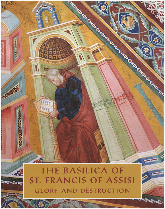 Book Cover. The Basilica of Saint Francis of Assisi: Glory and Destruction.