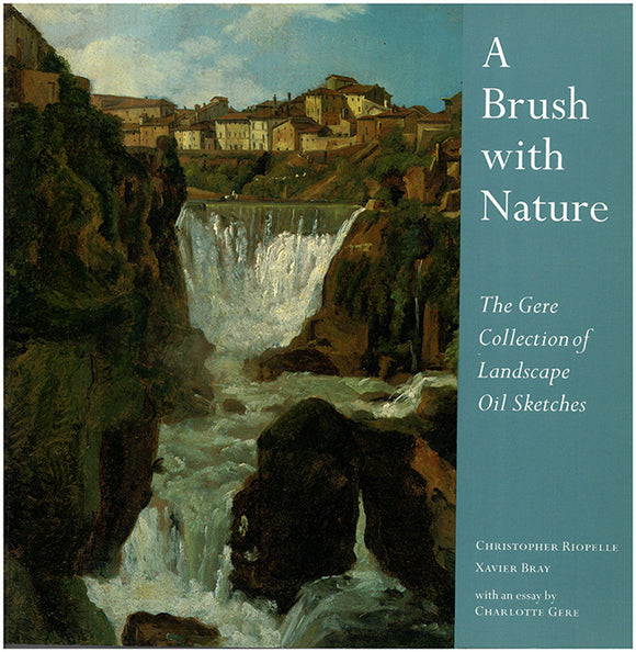 A Brush With Nature: The Gere Collection of Landscape Oil Sketches