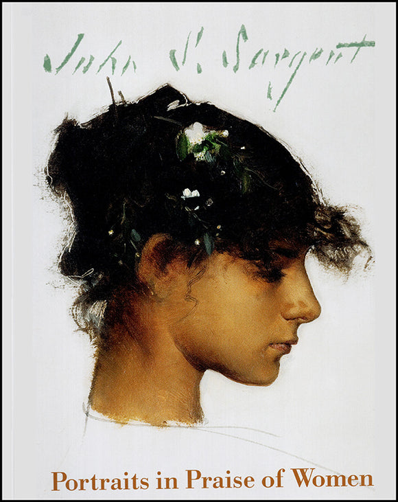 John Singer Sargent: Portraits in Praise of Women
