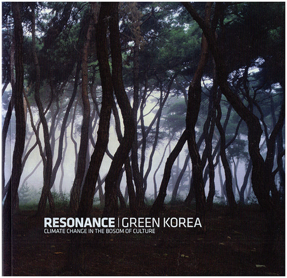 Resonance Green Korea: Climate Change in the Bosom of Culture