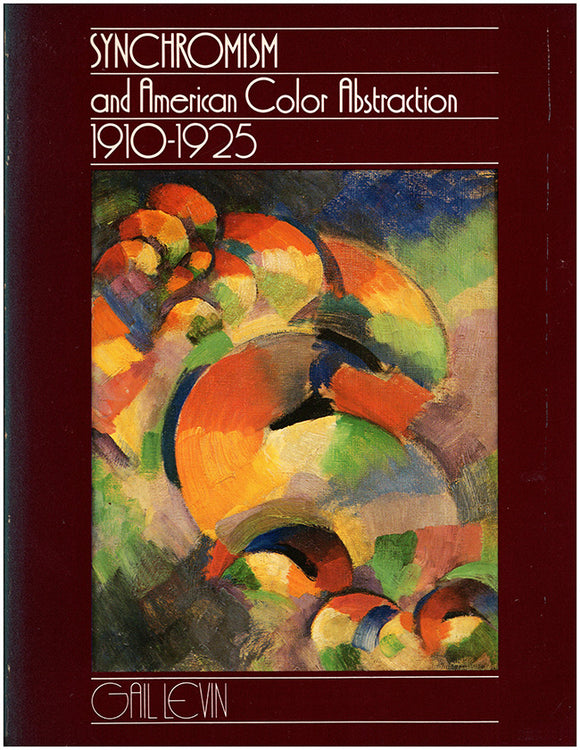 Sychronism and American Color Abstraction, 1910-1925