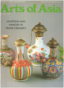 Adaption and Mimicry in Trade Ceramics (Arts of Asia, Vol 17, No 3, May-June 1987)
