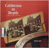 California in Depth: A Stereoscopic History. Includes  3-D viewer and 170 stereoview illustrations.