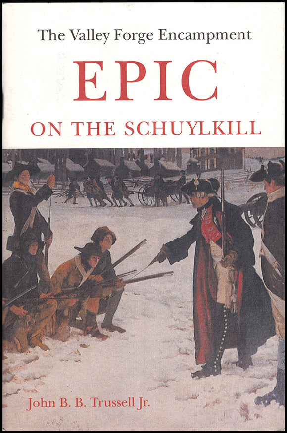 Epic on the Schuylkill: The Valley Forge Encampment. Book Cover
