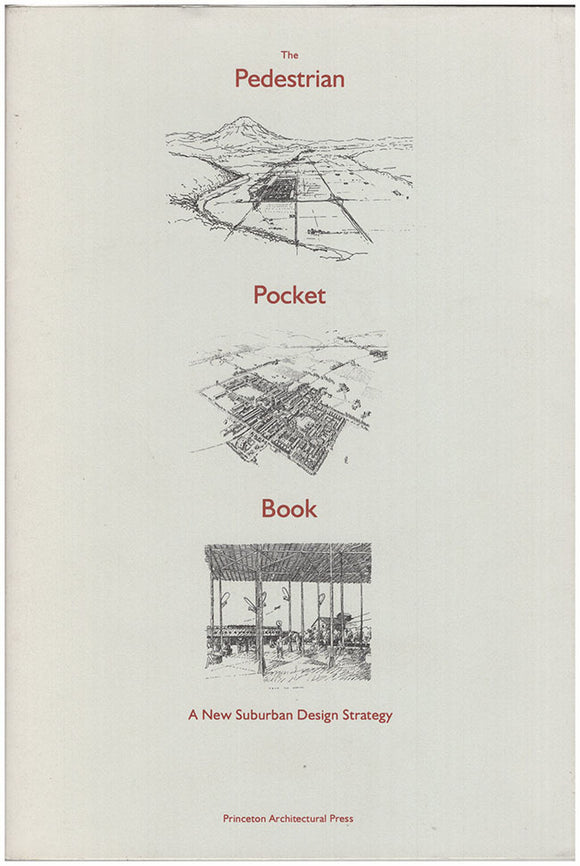 Pedestrian Pocket Book: A New Suburban Design Strategy. Book Cover.