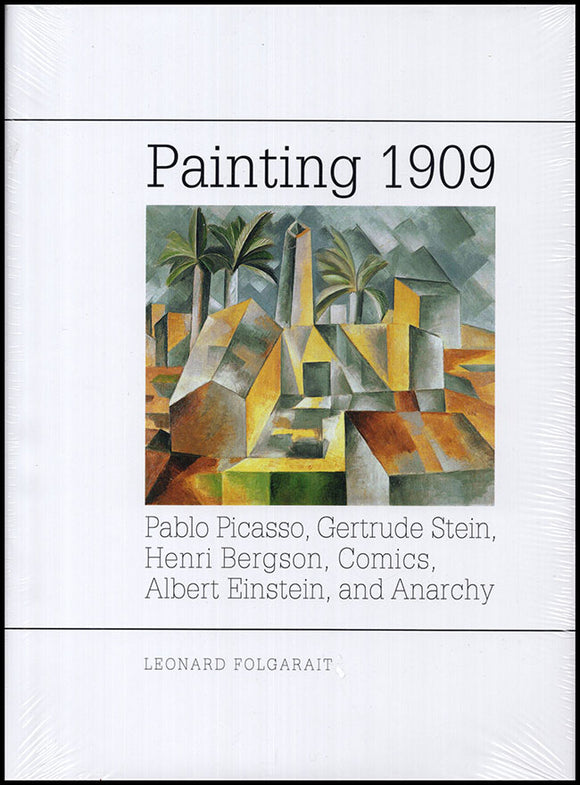 Painting 1909: Pablo Picasso, Gertrude Stein, Henri Bergson, Comics, Albert Einstein, and Anarchy. Book Cover.