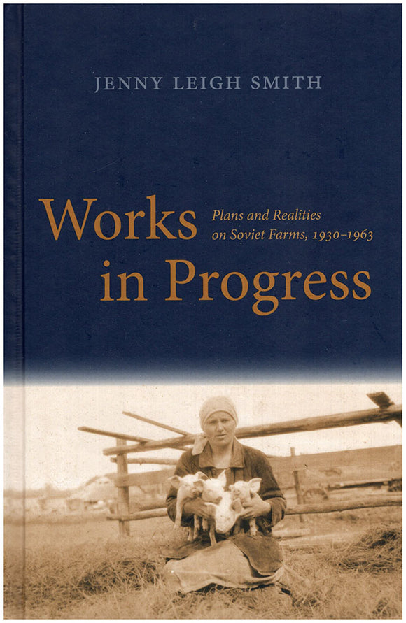 Works in Progress: Plans and Realities on Soviet Farms, 1930-1963. book cover.