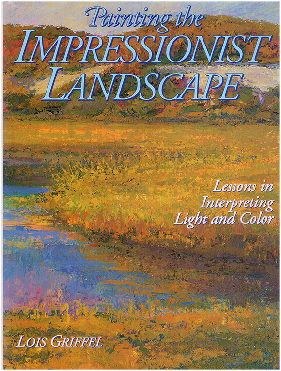 Book Cover. Painting the Impressionist Landscape: Lessons in Interpreting Light and Color.