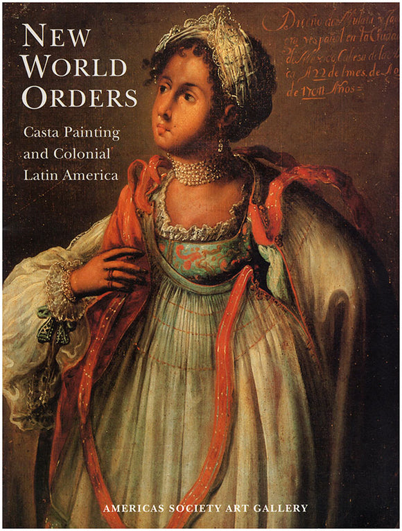 Book Cover. New World Orders: Casta Painting and Colonial Latin America