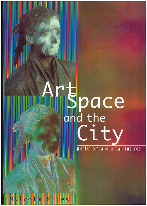 Book Cover. Art, Space and the City: Public Art and Urban Futures