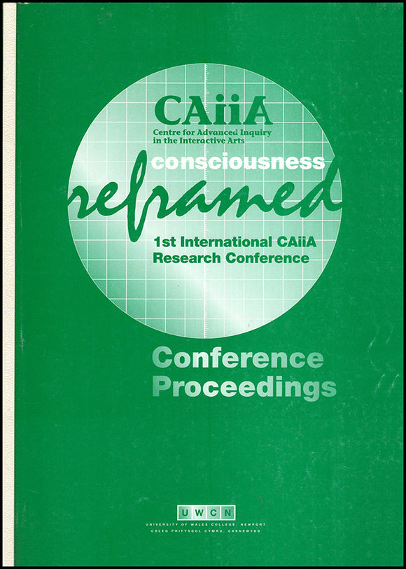 Cover: Consciousness Reframed: Art and Consciousness in the Post-biological Era Conference Proceedings
