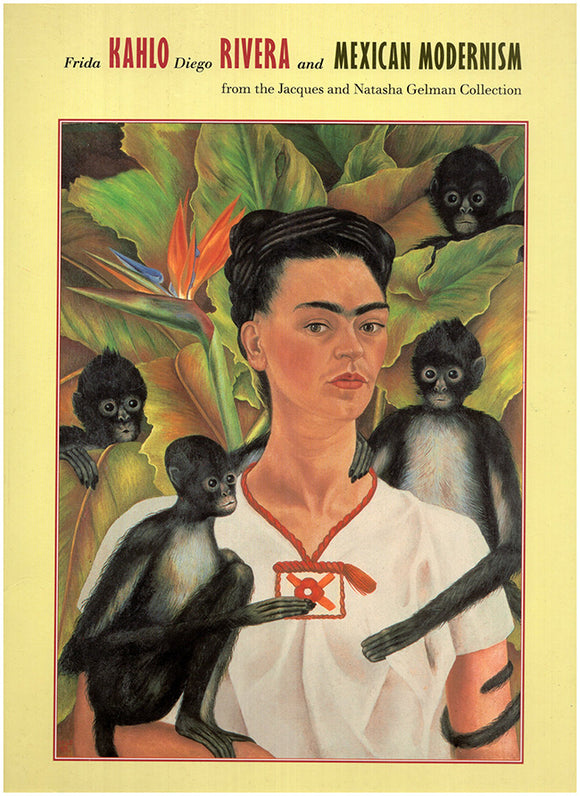 Book Cover. Frida Kahlo, Diego Rivera, and Mexican Modernism: From the Jacques and Natasha Gelman Collection.