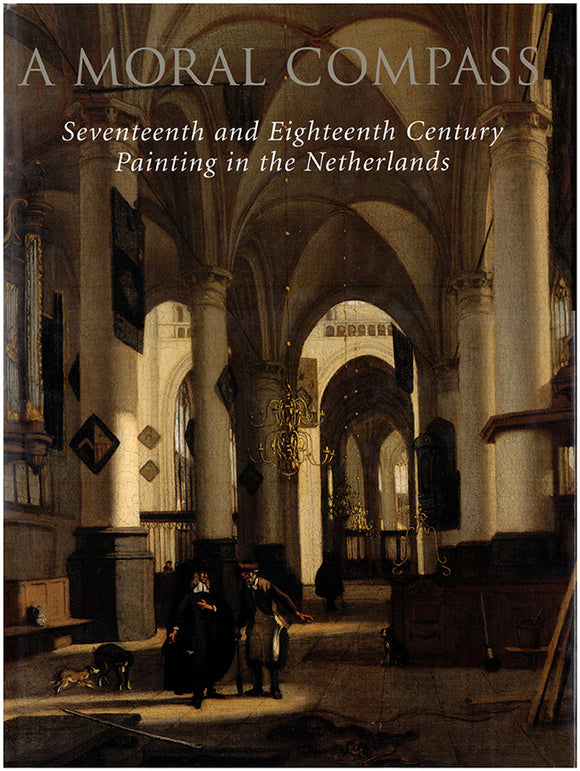 Book Cover. A Moral Compass: Seventeenth and Eighteenth-Century Painting in the Netherlands.