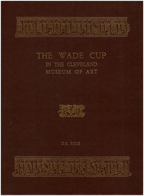 Book Cover. The Wade Cup in the Cleveland Museum of Art (Islamic Art Reprints, Vol 2).