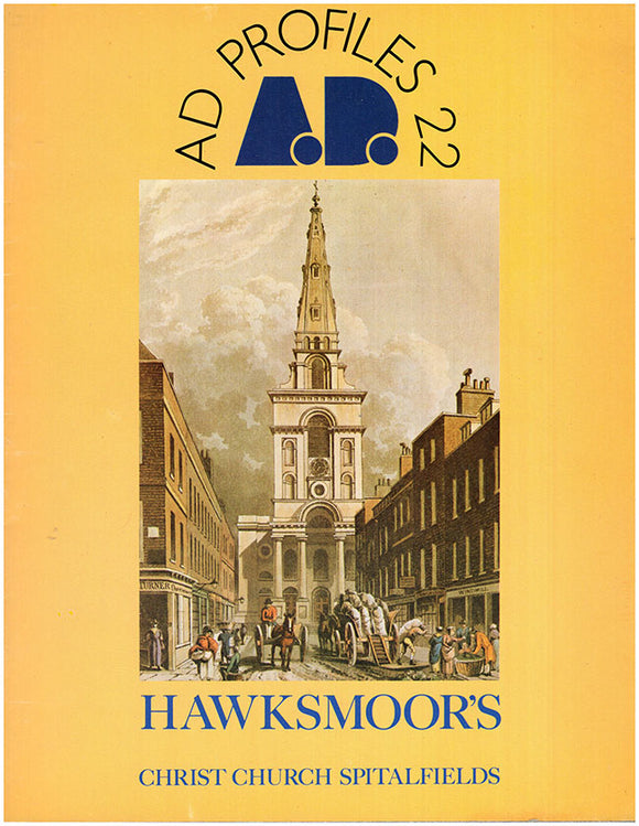 Cover: Hawksmoor's Christ Church Spitalfields (Architectural Design, Volume 49, No. 7, 1979).