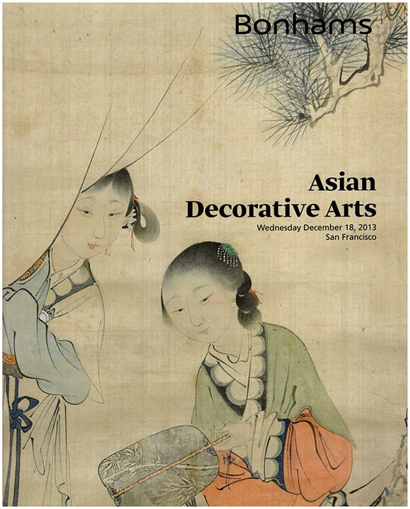 Cover:  Bonhams: Asian Decorative Arts (Wed. December 18, 2013, San Francisco).