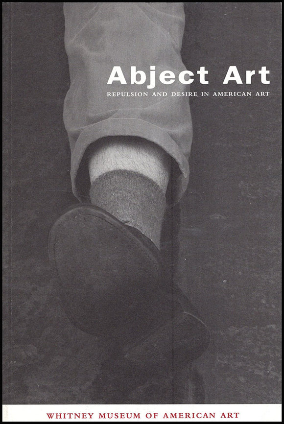 Book Cover. Abject Art: Repulsion and Desire in American Art.