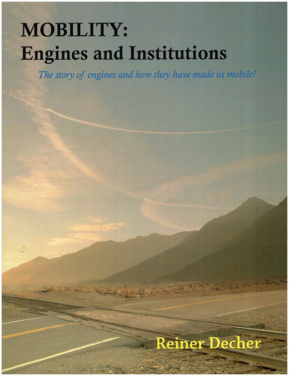 Book cover. Mobility: Engines and Institutions. The Story of Engines and How They Have Made Us Mobile!.