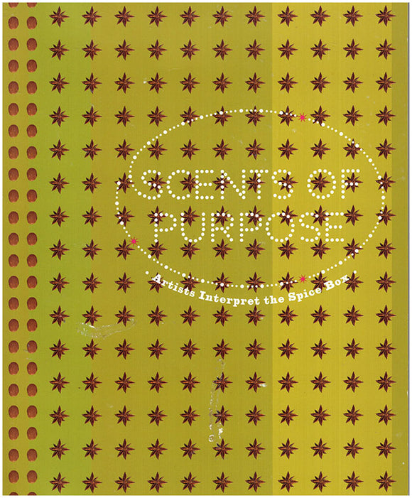 Book Cover. Scents of Purpose. Artists Interpret the Spice Box.