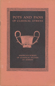 Pots and Pans of Classical Athens: Excavations of the Athenian Agora