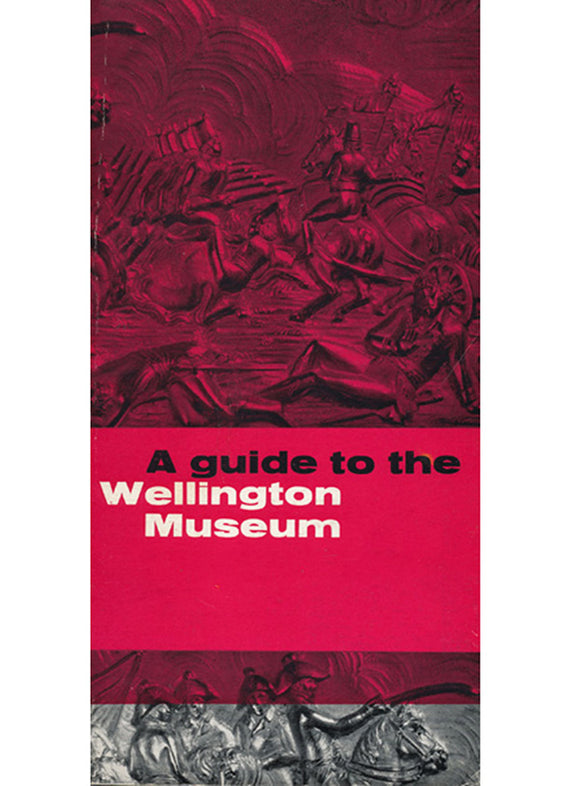 Guide to the Wellington Museum: Apsley House.