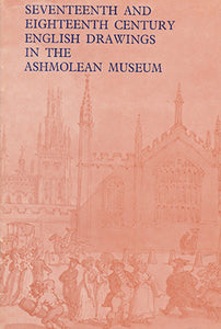 Seventeenth and Eighteenth Century English Drawings in the Ashmolean Museum [Department of Western Art].