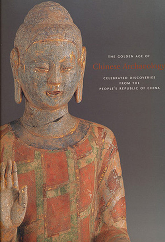 The Golden Age of Chinese Archaeology: Celebrated Discoveries from the People's Republic of China (7972)