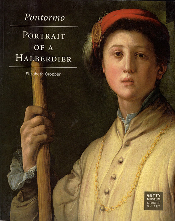 Pontormo: Portrait of a Halberdier (Getty Museum Studies on Art), book cover