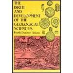 Livro The Birth and Development of the Geological Sciences - Frank Dawson Adams