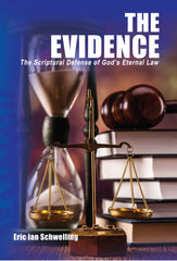 THE EVIDENCE: The Scriptural Defense of God's Eternal Law (Soft Cover)