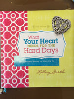What your heart needs for the hard days- Holley Gerth's book