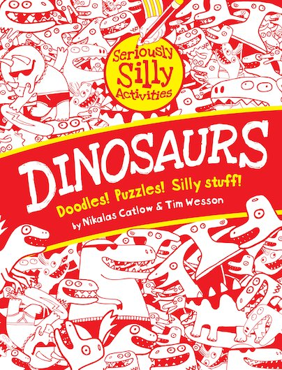 Seriously Silly Activities: Dinosaurs