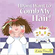 Little Princess: I Don't Want to Comb My Hair!