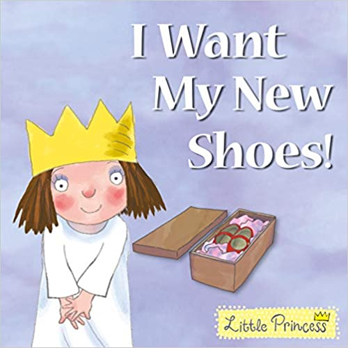 Little Princess: I Want My New Shoes!
