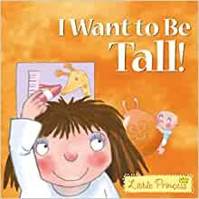 Little Princess: I Want To Be Tall