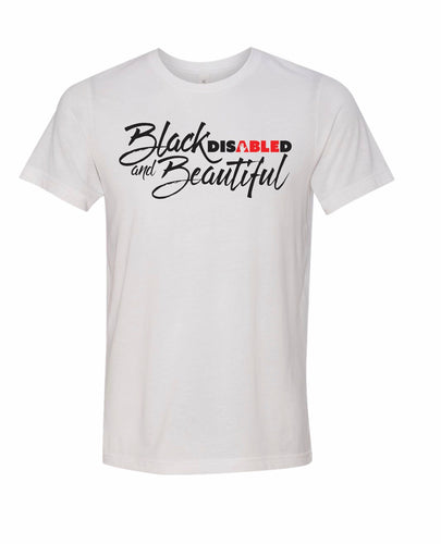 Black Disabled and Beautiful Tee