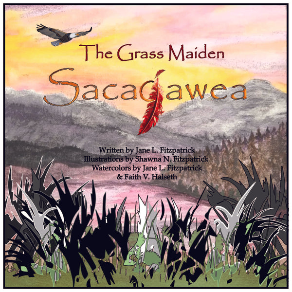 Children's Book - The Grass Maiden, Sacajawea - Autographed