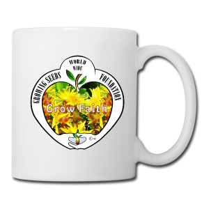 Mug - Growing Seeds Worldwide - Grow Faith (11 oz.)