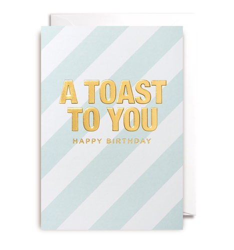 A toast to you Happy Birthday card
