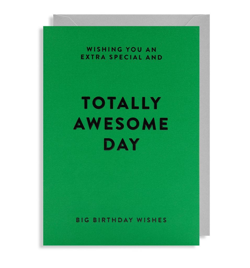 Totally awesome day card