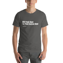 Load image into Gallery viewer, Will Pack Rope For Post Canyon Beer - Canyoneering T-Shirt - Short-Sleeve Unisex T-Shirt