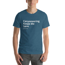 Load image into Gallery viewer, Canyoneering Keeps Me Sane - Canyoneering T-Shirt - Short-Sleeve Unisex T-Shirt