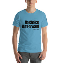 Load image into Gallery viewer, No Choice But Forward - Canyoneering Short-Sleeve Unisex T-Shirt