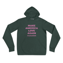 Make America Love Again _ Unisex hoodie