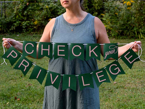 Social Justice Banner, Check Your Privilege - Free Shipping