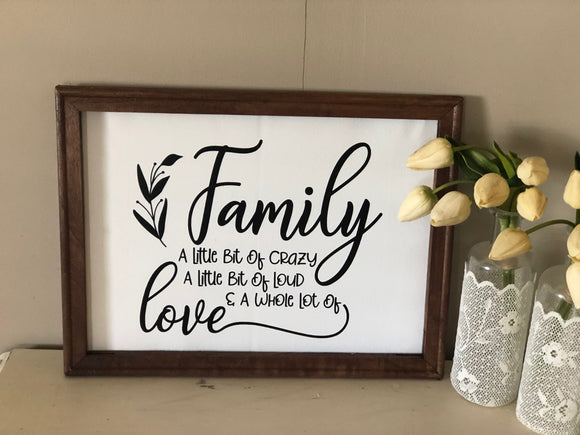 Family a little bit of crazy, a little bit of loud and a whole lot of love reverse canvas - Signed Jaclyn