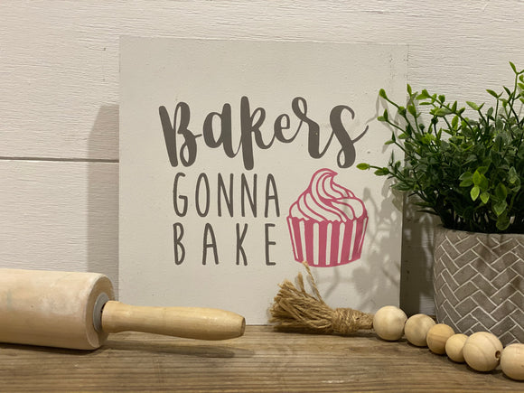Bakers gonna bake Kitchen Sign | Signed Jaclyn